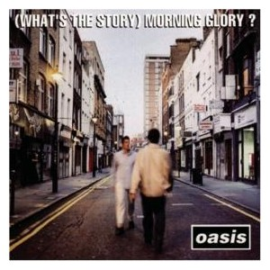 Oasis - (What's_The_Story)_Morning_Glory_album_cover
